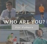 Who Are You For Fathers