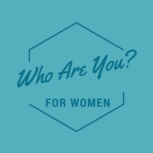 Who Are You? For Women