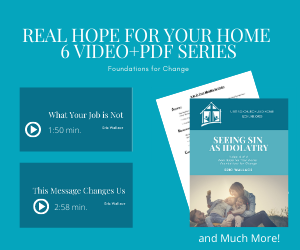 Real Hope for Your Home, Part 1: Foundations for Change